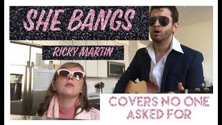She Bangs (Ricky Martin) - Covers No One Asked For