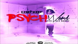 Chief Keef - Psych Ward