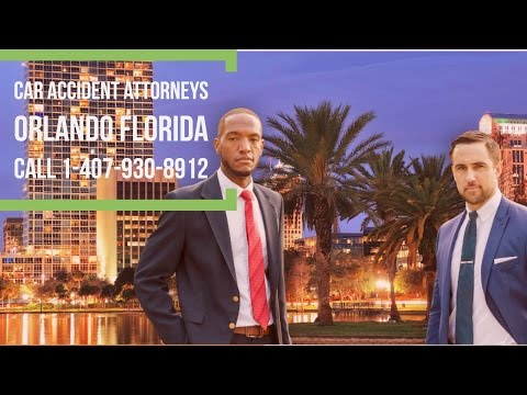 Car Accident Attorney  Orlando Florida I 407-930-8912