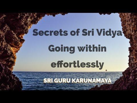 Going within effortlessly I Secrets of Sri Vidya revealed I Sri Guru Karunamaya