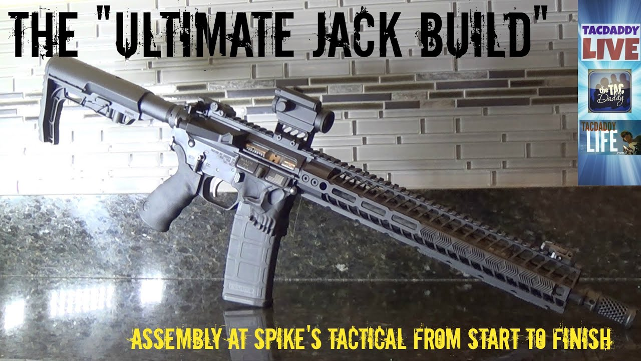 Spike's Tactical: the ULTIMATE JACK BUILD at Spike's
