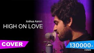 High On Love (Cover) | Joshua Aaron | Yuvan Shankar Raja | Pyaar Prema Kaadhal