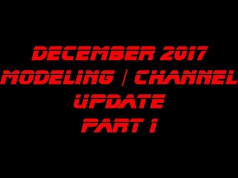 December 2017 Modeling Channel Update Part 1