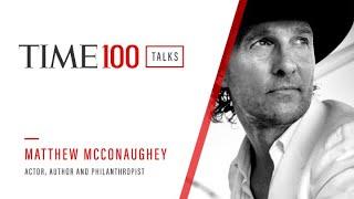 Matthew McConaughey   TIME100 Talks