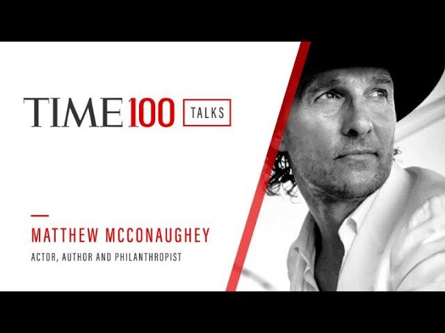 Matthew McConaughey | TIME100 Talks
