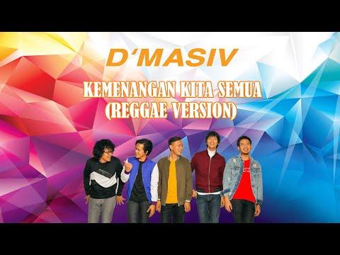 D'MASIV - Kemenangan Kita Semua (Versi Reggae) LIVE Dari Instagram