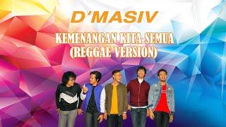 Gambar cover D'MASIV - Kemenangan Kita Semua (Versi Reggae) LIVE Dari Instagram