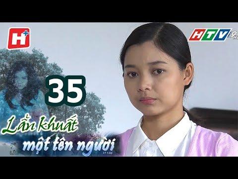 Lẩn Khuất Một Tên Người – Tập 35 | Phim Tâm Lý Việt Nam Hay Nhất 2017