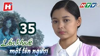 Lẩn Khuất Một Tên Người – Tập 35 | Phim Tình Cảm Việt Nam Hay Nhất 2017