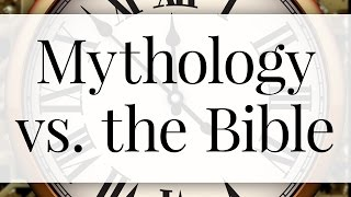 Mythology vs. the Bible - Pastor Tim Price