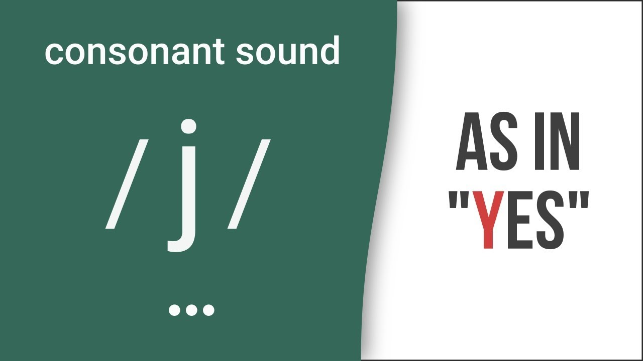 Consonant Sound J As In Yes American English Pronunciation Youtube
