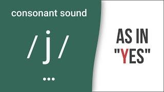 Consonant Sound / j / as in
