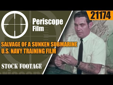 SALVAGE OF A SUNKEN SUBMARINE  U.S. NAVY TRAINING FILM   211