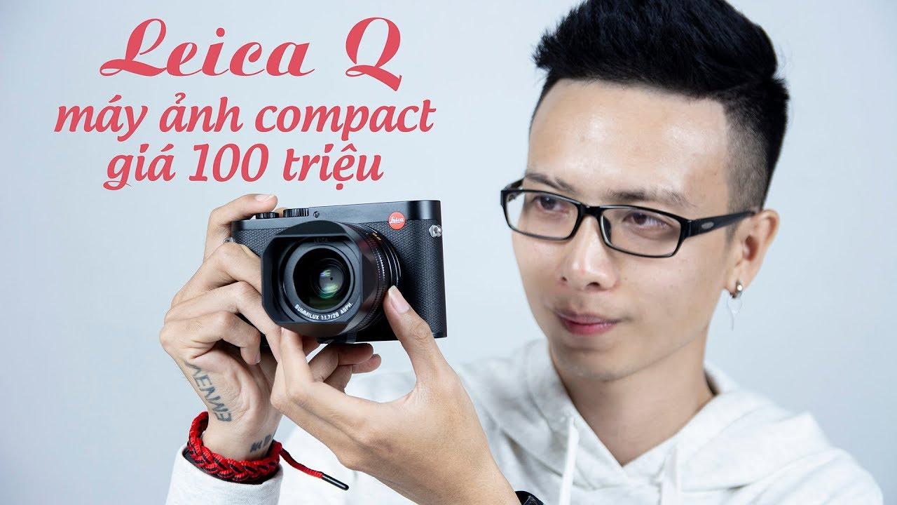 Mở hộp & trên tay Leica Q : chiếc máy ảnh du lịch đắt tiền