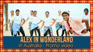 Alex in Wonderland in Australia - Show Promo - Ft Dancers from OZ Beach