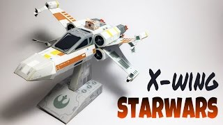 Star Wars X-Wing Paper Crafts tutorial !