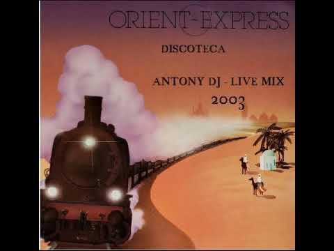 Discoteca Orient Express - Lanciano (Ch) / Antony Dj Live Mix -2003