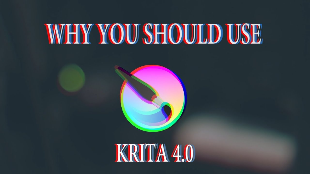 Why you should use KRITA 4.0 (free photoshop alternative)