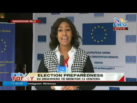 EU deploys 30 observers to monitor 13 centers #ElectionsKE