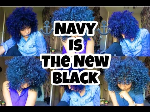 Natural Colored Hair Adore Royal Navy Is The New Black Youtube