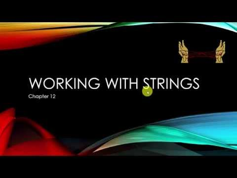 Chapter 12 working with strings video