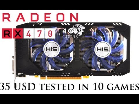 35 USD RX 470 benchmarked in 10 games  (2019) : Amd