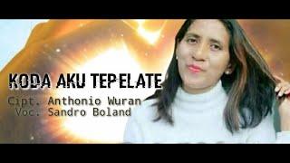 KODA AKU TEPELATE ~ [ SANDRO BOLAND ] LAGU DAERAH LAMAHOLOT ~ FLORES TIMUR [ official musik video ]