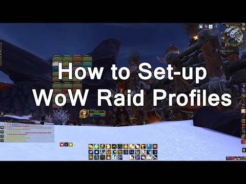 How to Set-up WoW Raid Profiles
