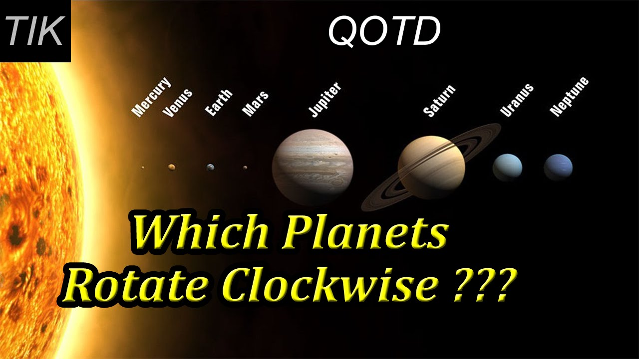 Which Two Planets Rotate Clockwise??? QUESTION OF THE DAY #18 Science Quiz - YouTube