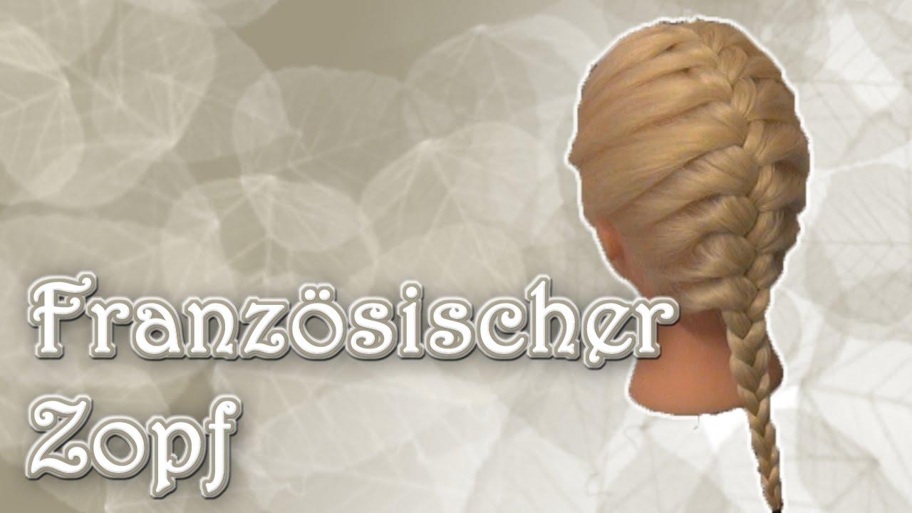 Für Anfänger Französischer Zopf Basic Haareflechten Youtube