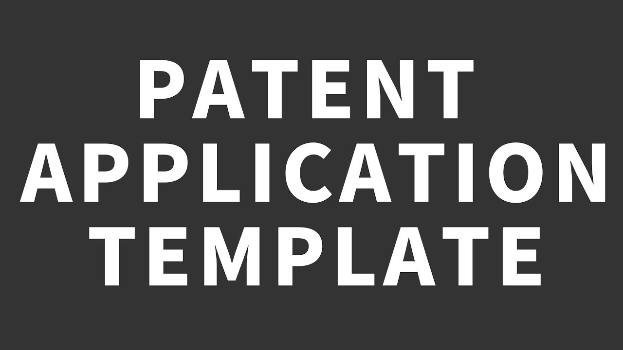 Create Patent Application Template Youtube