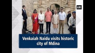 Venkaiah Naidu visits historic city of Mdina - #Malta News