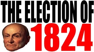 The 1824 Election Explained