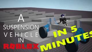 TUTORIAL - Build a ROBLOX Suspension Vehicle in 5 minutes