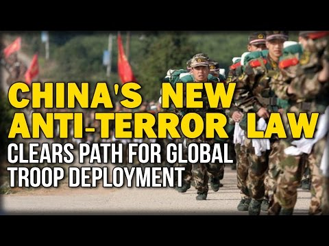 CHINA'S NEW ANTI-TERROR LAW CLEARS PATH FOR GLOBAL TROOP DEPLOYMENT