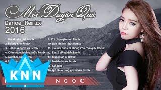 Tuyển Tập Nhạc Dance Remix Sôi Động hay nhất 2017 | Kim Ny Ngọc