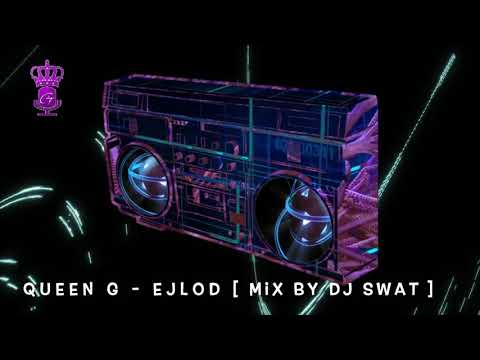 queen-g---ejlod-[-mix-by-dj-swat-]