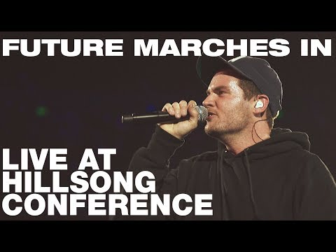 FUTURE MARCHES IN - Live at Hillsong Conference - Hillsong UNITED