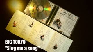 "BIG TOKYO ""Sing me a song"" (hit single - summer 2002)"