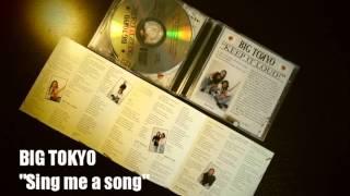 "BIG TOKYO ""Sing me a song"" (hit single - summer 2002)"