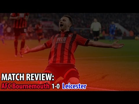 AFC Bournemouth 1-0 Leicester City - Goal: Pugh - MARC PUGH'S JUST TOO GOOD FOR YOU!