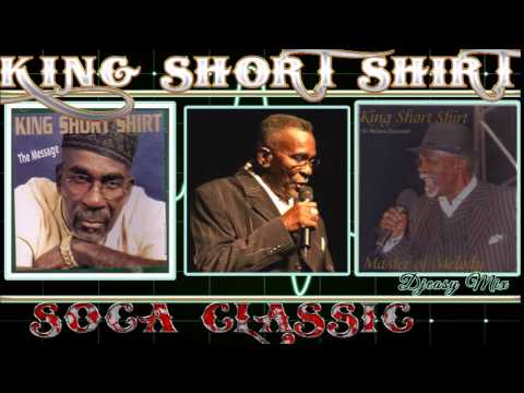 King Short Shirt Soca And Calypso Classic Best of The Best MixDown Mix by djeasy