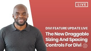 Divi Feature Update LIVE - The New Draggable Sizing And Spacing Controls For Divi