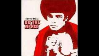 Round Table -  Do The Afro!