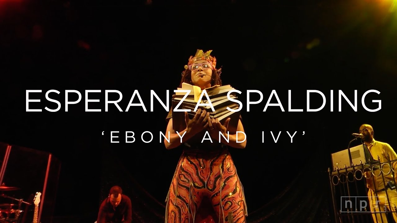Esperanza Spalding | Ebony and Ivy | NPR MUSIC FRONT ROW