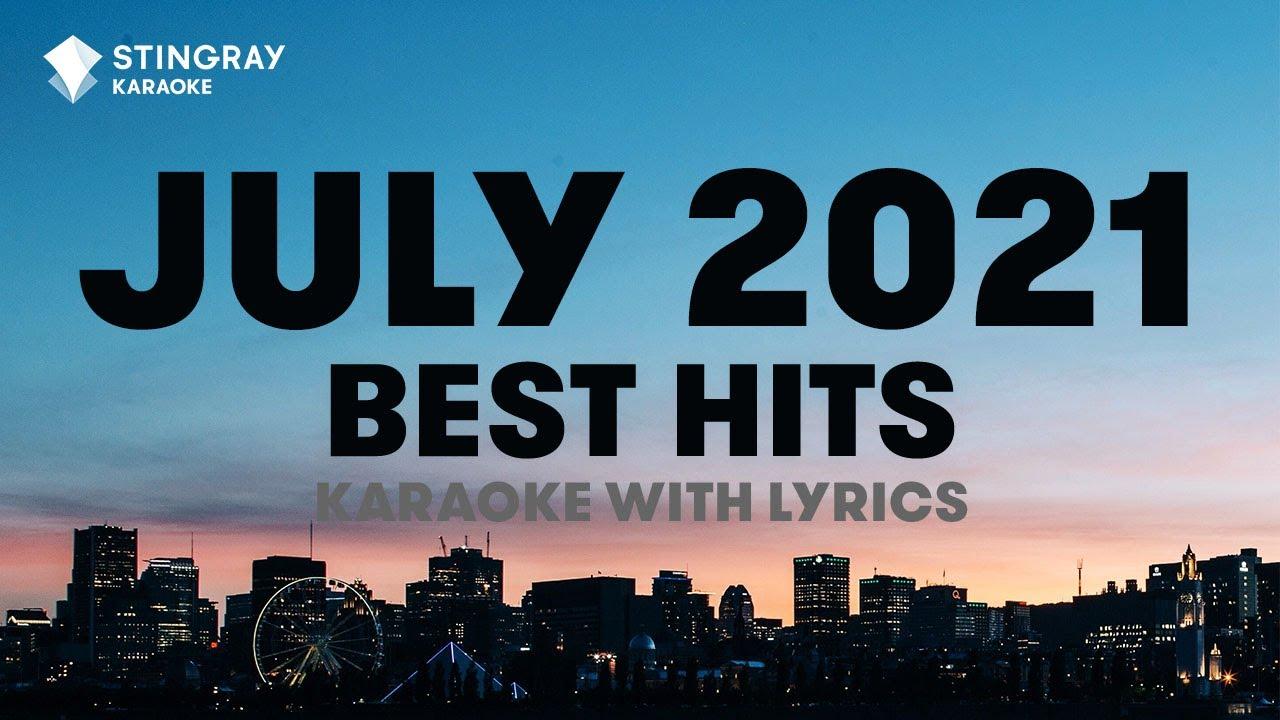 ⭐ BEST HITS JULY 2021   Karaoke with Lyrics by @Stingray Karaoke