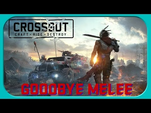 LAST MELEE FOR AWHILE! | Crossout Part 95.5(Beta 03.18)