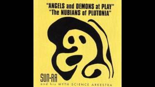Sun Ra - Angels and Demons at Play