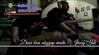 Dosa Kau Anggap Madu I Jhony Iskandar I Cover Gita