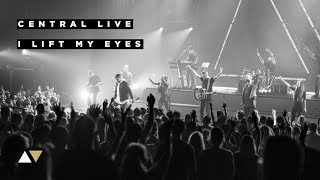I Lift My Eyes - Central Live